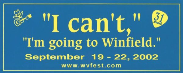 """""""I Can't, I'm going to Winfield."""" Bumper Sticker, September 19-22, 2002"""